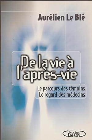 De la vie à l'aprà s-vie: Aurélien Le Blé