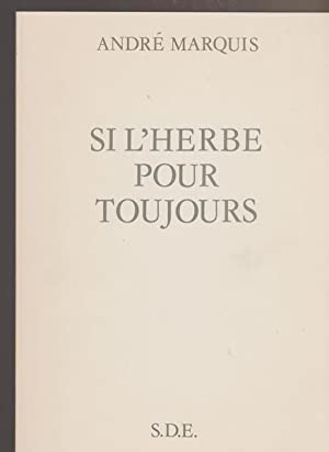 Si l'herbe pour toujours (Collection Phrases detachees) (French Edition)