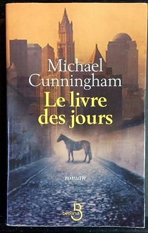 LE LIVRE DES JOURS: CUNNINGHAM, MICHAEL