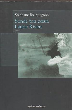 Sonde ton cœur, Laurie Rivers (Littérature dAmérique) (French Edition)