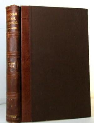 A GRAMMAR SCHOOL ARITHMETIC: WENTWORTH, G.A.