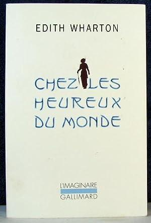 CHEZ LES HEUREUX DU MONDE: WHARTON, EDITH