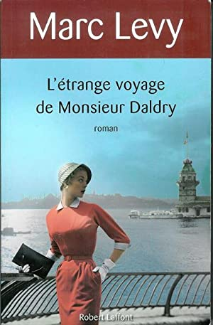 L'étrange voyage de Monsieur Daldry: Levy, Marc