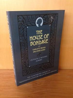The House of Bondage: Or Charlotte Brooks: Albert, Octavia V.