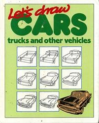 LET'S DRAW CARS, TRUCKS AND OTHER VEHICLES': Robertson, Bruce; Pinkus, Sue