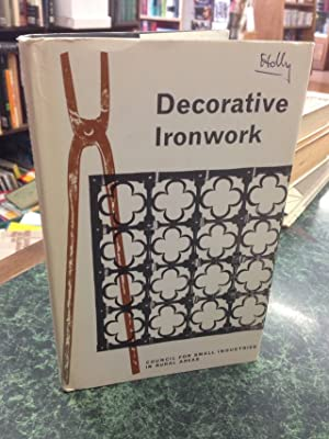 Decorative ironwork: Some aspects of design and technique (Publication / Council for Small ...