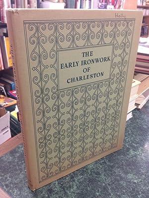 The early ironwork of Charleston,: Deas, Alston