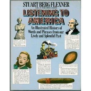 Listening to America: An illustrated history of: Flexner, Stuart Berg