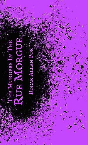 The Murders in the Rue Morgue: Poe, Edgar Allan