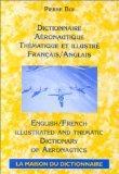 Dictionnaire. Aà ronautique (thà matique et illustrà ). Anglais/fran&...