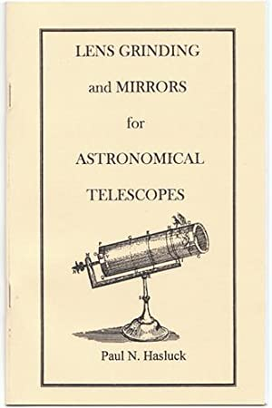 Lens Grinding and Mirrors for Astronomical Telescopes: Hasluck, Paul N.