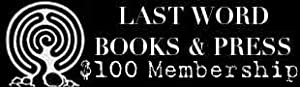 Friends of Last Word Books & Press Monthly Membership - $100.00 a month level