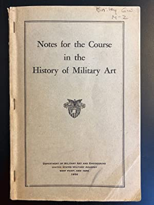 Notes for the Course in the History of Military Art: Staff, United States Military Academy
