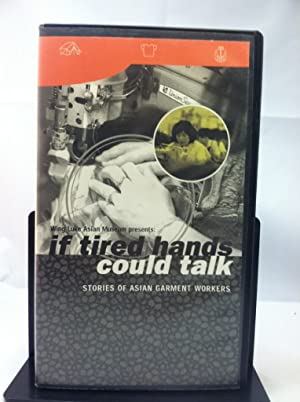 Wing Luke Asian Museum presents: IF TIRED HANDS COULD TALK Stories of Asian Garment Workers (2001 ...