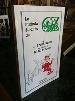 La Mirinda Sorcisto de Oz: Baum, L. Frank & Denslow, W.W. (translator)
