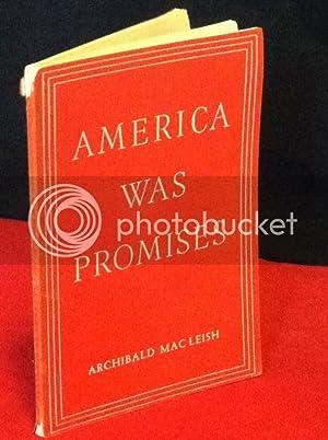 America was promises.: MacLeish, Archibald