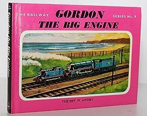 Gordon the Big Engine: W Awdry