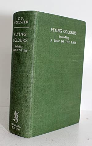 Flying Colours Including The Ship of the: C S Forester