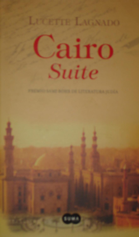CAIRO SUITE : - Lucette Lagnado