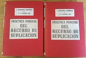 PRACTICA FORENSE DEL RECURSO DE SUPLICACION (2 Tomos),: Luis Bernardez Dominguez / J.V. Fuentes ...