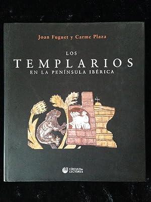 LOS TEMPLARIOS EN LA PENINSULA IBERICA : Joan Fuguet /