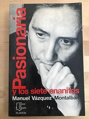 PASIONARIA :Y los siete enanitos: Manuel vazquez Montalbán