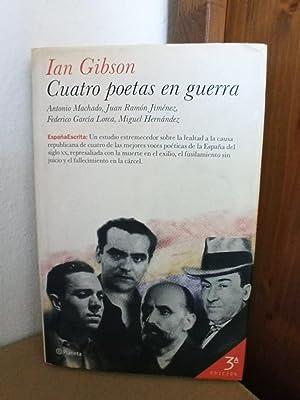 CUATRO POETAS EN GUERRA :Antonio Machado, Juan: Ian Gibson