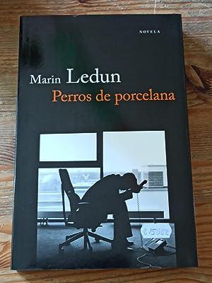 PERROS DE PORCELANA : Marin Ledun