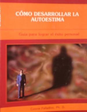COMO DESARROLLAR LA AUTOESTIMA,: Connie Palladino