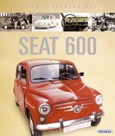 SEAT 600 :Atlas ilustrado de: Jose Feliu