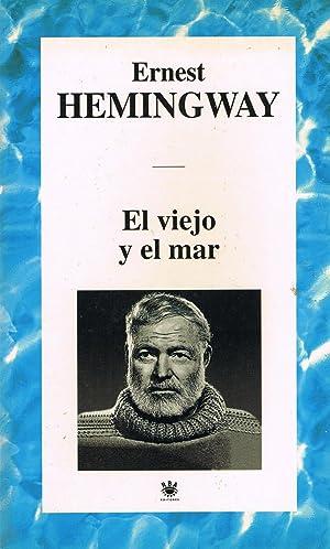 EL VIEJO MAR / LAS NIEVES DEL: Ernest Hemingway
