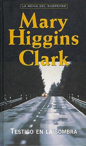 TESTIGO EN LA SOMBRA,: Mary Higgins Clark