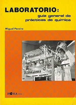 LABORATORIO: Guia general de prácticas de química,: Miguel Paraira