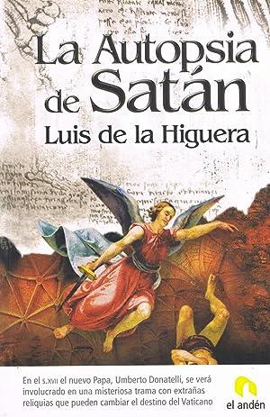 LA AUTOPSIA DE SATAN :: Luis de la Higuera