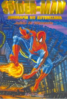 SPIDERMAN, Biografia no autorizada