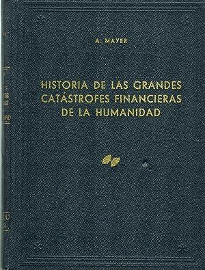 HISTORIA DE LAS GRANDES CATASTROFES FINANCIERAS DE LA HUMANIDAD,: A. Mayer