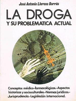 LA DROGA Y SU PROBLEMATICA ACTUAL,: Jose Antonio Llorens Borras