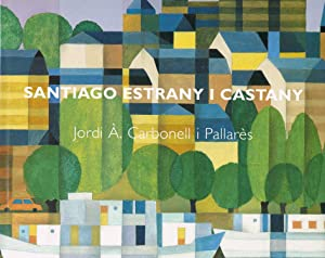 SANTIAGO ESTRANY I CASTANY :: Jordi A. Carbonell i Pallares