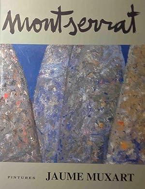 MONTSERRAT,: Jaume Muxart