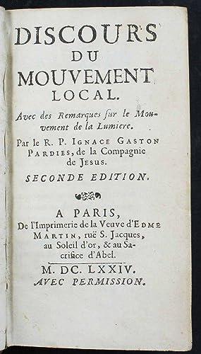 Discours du mouvement local. Avec des remarques sur le mouvement de la lumière: PARDIES, ...