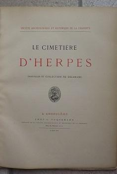 Le Cimetiere D'Herpes (Fouilles et Collection Ph. Delamain)