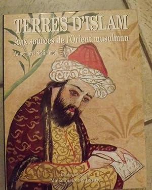 Terres d'Islam : Aux Sources de L'Orient: Annemarie Schimmel