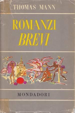 Romanzi brevi. La morte a Venezia -: Mann Thomas
