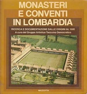 Monasteri e conventi in Lombardia. Ricerca e: Gruppo Artistico Taccuino