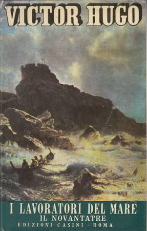 I lavoratori del mare - Il novantatre: Hugo Victor