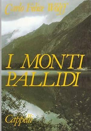 I monti pallidi. Leggende delle Dolomiti: Wolff Carlo Felice