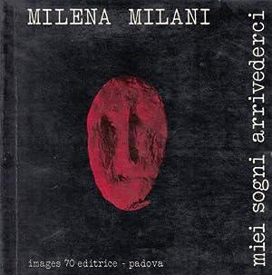 MIEI SOGNI ARRIVEDERCI: MILANI Milena