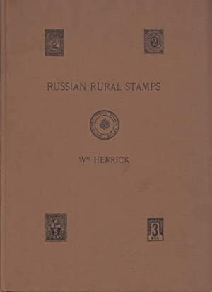 CATALOGUE OF THE RUSSIAN RURAL STAMPS BY WM. HERRICK/FULLY ILLUSTRATED ANG GIVING THE PRESENT ...