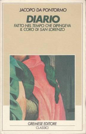Diario. Fatto nel tempo che dipingeva il: Jacopo da Pontormo