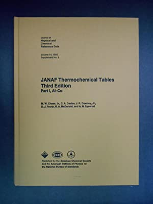 JANAF Thermochemical Tables, Third Edition, Parts I: Chase, Davies, Downey,